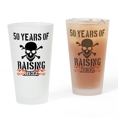 50 years of raising hell Drinking Glass