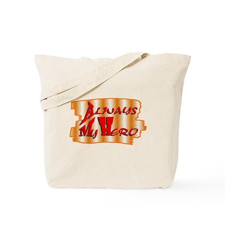 always my hero Tote Bag