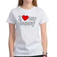 I Love My Bunny Women's T-Shirt