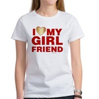 I Love My Girlfriend Women's T-Shirt