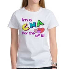 I'm A CNA For The Love Of It Tee
