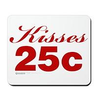 Kisses 25c Mousepad