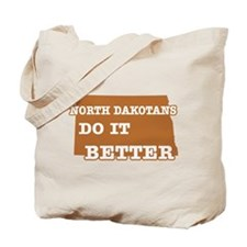 North Dakotans Do It Better Tote Bag
