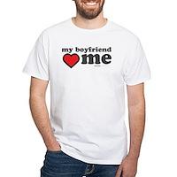 My Boyfriend Loves Me White T-Shirt