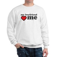 My Boyfriend Loves Me Sweatshirt