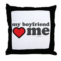 My Boyfriend Loves Me Throw Pillow