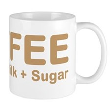 COFFEE. Water Milk Sugar. Mug
