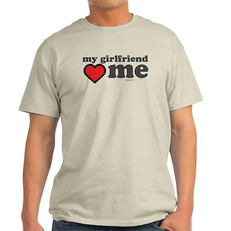 My Girlfriend Loves Me Light T-Shirt