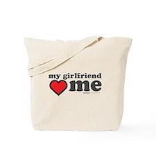 My Girlfriend Loves Me Tote Bag