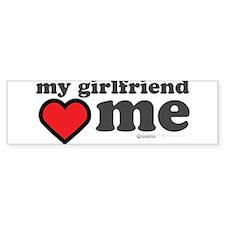 My Girlfriend Loves Me Bumper Sticker