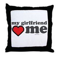My Girlfriend Loves Me Throw Pillow