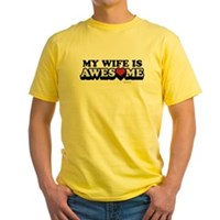 My Wife Is Awesome Yellow T-Shirt