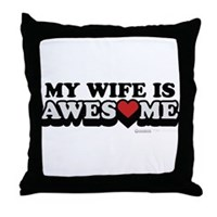 My Wife Is Awesome Throw Pillow