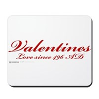 Valentines Love Since 496 AD Mousepad