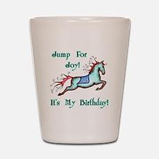 My Birthday Joy Horse Shot Glass