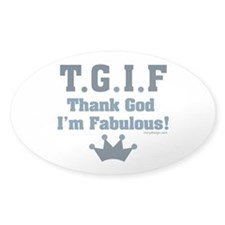 TGIF Thank God I'm Fabulous Decal