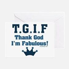 TGIF Thank God I'm Fabulous Greeting Card
