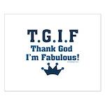 TGIF Thank God I'm Fabulous Small Poster