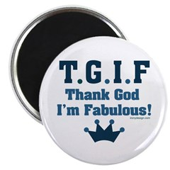 TGIF Thank God I'm Fabulous 2.25