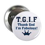 TGIF Thank God I'm Fabulous 2.25