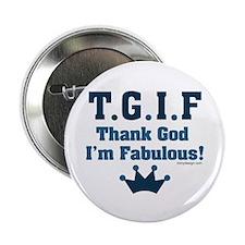 "TGIF Thank God I'm Fabulous 2.25"" Button (100 pack"