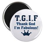 TGIF Thank God I'm Fabulous Magnet