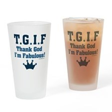 TGIF Thank God I'm Fabulous Drinking Glass