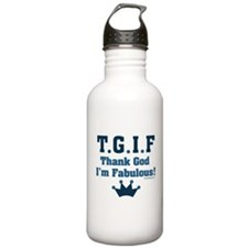 TGIF Thank God I'm Fabulous Water Bottle