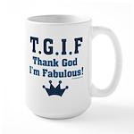 TGIF Thank God I'm Fabulous Large Mug