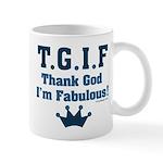 TGIF Thank God I'm Fabulous Mug