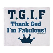 TGIF Thank God I'm Fabulous Throw Blanket