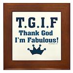 TGIF Thank God I'm Fabulous Framed Tile