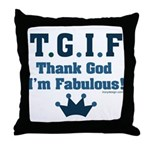 TGIF Thank God I'm Fabulous Throw Pillow