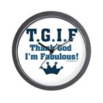 TGIF Thank God I'm Fabulous Wall Clock