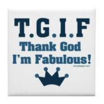 TGIF Thank God I'm Fabulous Tile Coaster