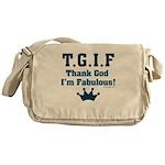 TGIF Thank God I'm Fabulous Messenger Bag