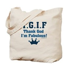TGIF Thank God I'm Fabulous Tote Bag