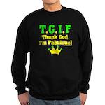 TGIF Thank God I'm Fabulous Sweatshirt (dark)