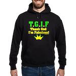 TGIF Thank God I'm Fabulous Hoodie (dark)
