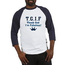 TGIF Thank God I'm Fabulous Baseball Jersey