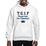 TGIF Thank God I'm Fabulous Hooded Sweatshirt