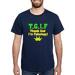 TGIF Thank God I'm Fabulous Dark T-Shirt