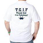 TGIF Thank God I'm Fabulous Golf Shirt
