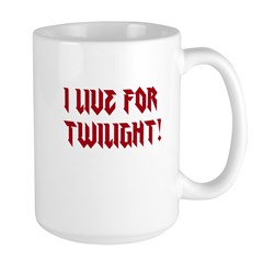 I live for Twilight! Large Mug