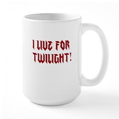 I live for Twilight! Mug