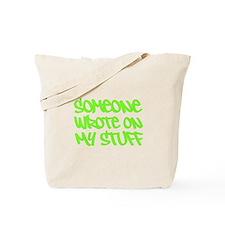 Someone Wrote On My Stuff. Tote Bag