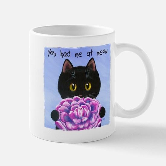 """""""You Had Me at Meow"""" Mug"""
