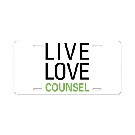 Live Love Counsel Aluminum License Plate