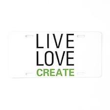 Live Love Create Aluminum License Plate