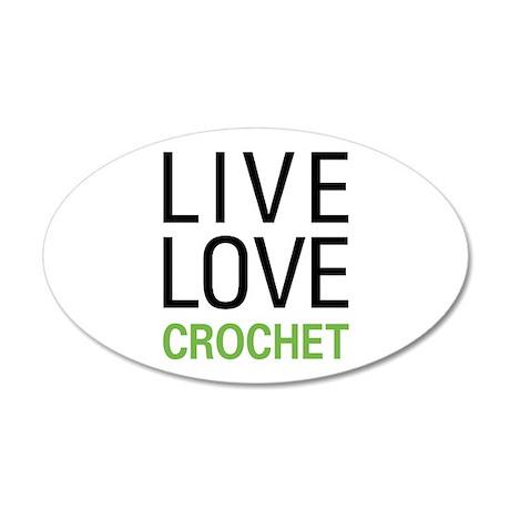 Live Love Crochet 20x12 Oval Wall Decal